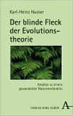 Der blinde Fleck der Evolutionstheorie (eBook, PDF)