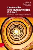 Kultursensitive Entwicklungspsychologie (0-6 Jahre) (eBook, PDF)