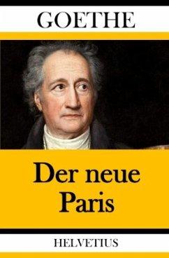 Der neue Paris - Goethe, Johann Wolfgang von