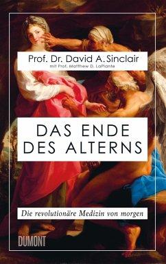 Das Ende des Alterns - Sinclair, David; LaPlante, Matthew D.