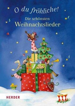 O du fröhliche! Die schönsten Weihnachtslieder - Langen, Annette