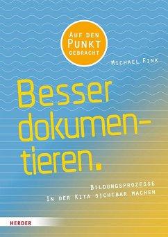 Besser Dokumentieren - Fink, Michael