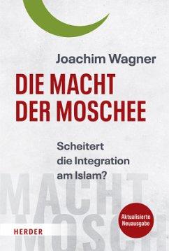 Die Macht der Moschee - Wagner, Joachim