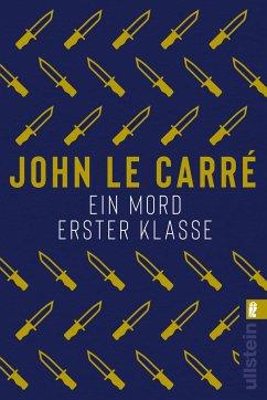 Ein Mord erster Klasse / George Smiley Bd.2 - le Carré, John
