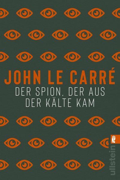 Der Spion, der aus der Kälte kam / George Smiley Bd.3