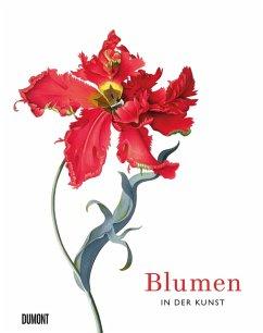 Blumen in der Kunst - Hyland, Angus; Wilson, Kendra
