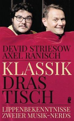 Klassik drastisch - Striesow, Devid;Ranisch, Axel