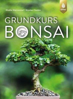 Grundkurs Bonsai - Marconnet, Elodie; Coulon, Nicolas