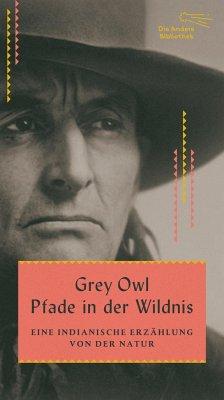 Pfade in der Wildnis - Grey Owl