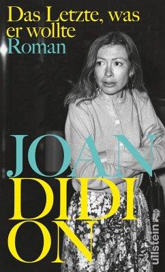 Das Letzte, was er wollte - Didion, Joan