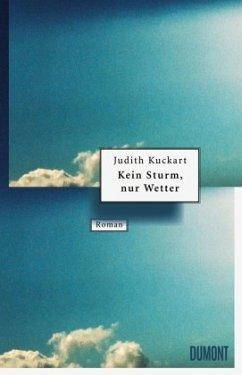 Kein Sturm, nur Wetter - Kuckart, Judith