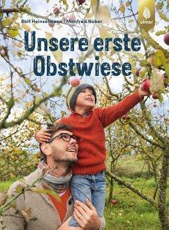 Unsere erste Obstwiese - Heinzelmann, Rolf; Nuber, Manfred