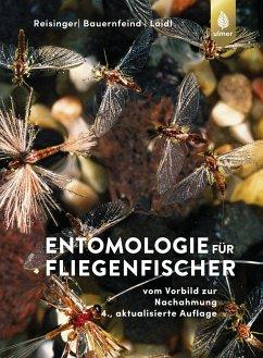 Entomologie für Fliegenfischer - Reisinger, Walter; Bauernfeind, Ernst; Loidl, Erhard