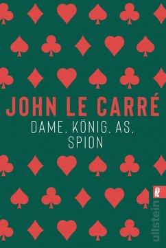 Dame, König, As, Spion / George Smiley Bd.5 - le Carré, John