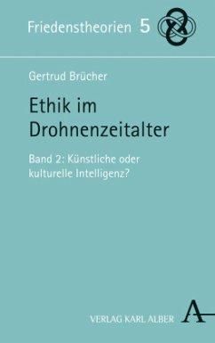 Ethik im Drohnenzeitalter - Brücher, Gertrud