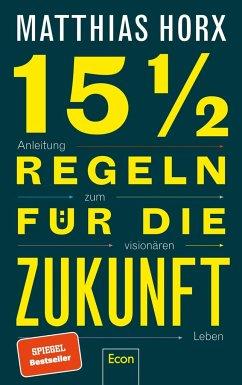 15 1/2 Regeln für die Zukunft - Horx, Matthias