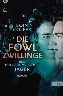 Die Fowl-Zwillinge und der geheimnisvolle Jäger / Die Fowl-Zwillinge Bd.1 - Colfer, Eoin