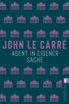 Agent in eigener Sache / George Smiley Bd.7 - le Carré, John