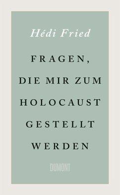 Fragen, die mir zum Holocaust gestellt werden - Fried, Hédi