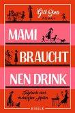 Mami braucht 'nen Drink / Tagebuch einer gestressten Mutter Bd.1