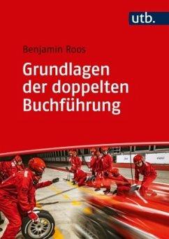 Grundlagen der doppelten Buchführung - Roos, Benjamin