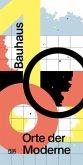 Bauhaus 100: Orte der Moderne (German edition)