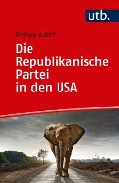 Die Republikanische Partei in den USA - Adorf, Philipp