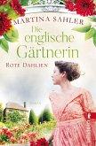 Die englische Gärtnerin - Rote Dahlien / Die Gärtnerin von Kew Gardens Bd.2