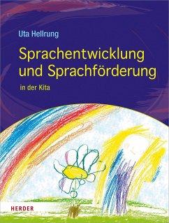 Sprachentwicklung und Sprachförderung - Hellrung, Uta