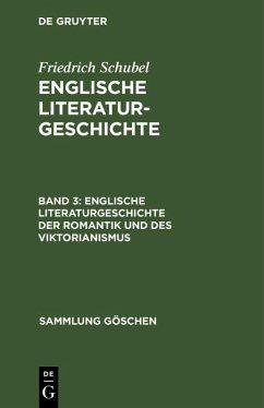 Englische Literaturgeschichte der Romantik und des Viktorianismus (eBook, PDF) - Schubel, Friedrich