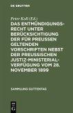 Das Entmündigungsrecht unter Berücksichtigung der für Preußen geltenden Vorschriften nebst der preußischen Justiz-Ministerial-Verfügung vom 28. November 1899 (eBook, PDF)