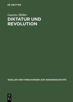 Diktatur und Revolution (eBook, PDF) - Müller, Laurenz
