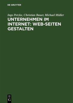 Unternehmen im Internet: Web-Seiten gestalten (eBook, PDF) - Petzke, Ingo; Bauer, Christian; Müller, Michael