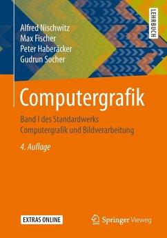 Computergrafik (eBook, PDF) - Nischwitz, Alfred; Fischer, Max; Haberäcker, Peter; Socher, Gudrun