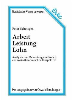 Arbeit, Leistung, Lohn (eBook, PDF) - Schettgen, Peter