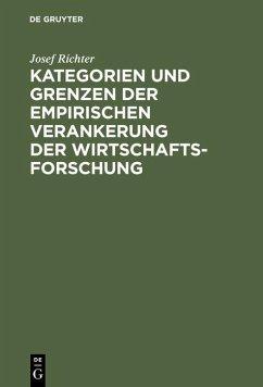Kategorien und Grenzen der empirischen Verankerung der Wirtschaftsforschung (eBook, PDF) - Richter, Josef