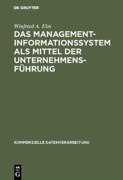 Das Management-Informationssystem als Mittel der Unternehmensführung (eBook, PDF) - Elm, Winfried A.