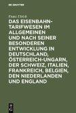 Das Eisenbahntarifwesen im Allgemeinen und nach seiner besonderen Entwicklung in Deutschland, Österreich-Ungarn, der Schweiz, Italien, Frankreich, Belgien, den Niederlanden und England (eBook, PDF)