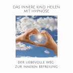Das innere Kind heilen mit Hypnose (MP3-Download)
