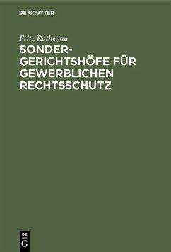 Sondergerichtshöfe für gewerblichen Rechtsschutz (eBook, PDF) - Rathenau, Fritz