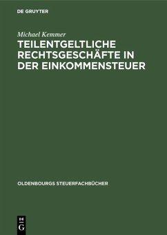 Teilentgeltliche Rechtsgeschäfte in der Einkommensteuer (eBook, PDF) - Kemmer, Michael