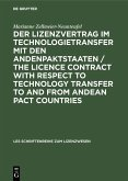 Der Lizenzvertrag im Technologietransfer mit den Andenpaktstaaten / The licence contract with respect to technology transfer to and from Andean Pact countries (eBook, PDF)