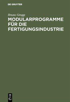 Modularprogramme für die Fertigungsindustrie (eBook, PDF) - Grupp, Bruno