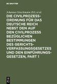 Die Civilprozessordnung für das Deutsche Reich nebst den auf den Civilprozess bezüglichen Bestimmungen des Gerichtsverfassungsgesetzes und den Einführungsgesetzen (eBook, PDF)