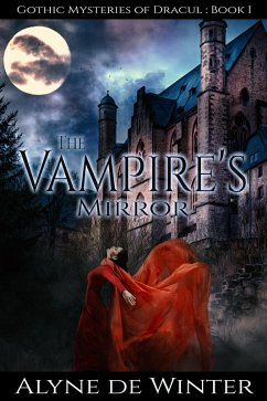 The Vampire's Mirror (Gothic Mysteries of Dracul) (eBook, ePUB) - Winter, Alyne de