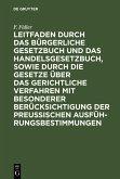 Leitfaden durch das Bürgerliche Gesetzbuch und das Handelsgesetzbuch, sowie durch die Gesetze über das gerichtliche Verfahren mit besonderer Berücksichtigung der preussischen Ausführungsbestimmungen (eBook, PDF)