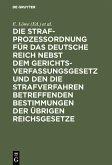 Die Strafprozeßordnung für das Deutsche Reich nebst dem Gerichtsverfassungsgesetz und den die Strafverfahren betreffenden Bestimmungen der übrigen Reichsgesetze (eBook, PDF)