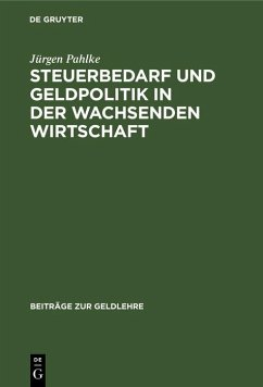 Steuerbedarf und Geldpolitik in der wachsenden Wirtschaft (eBook, PDF) - Pahlke, Jürgen