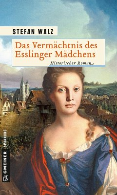 Das Vermächtnis des Esslinger Mädchens (eBook, ePUB) - Walz, Stefan