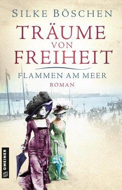 Flammen am Meer / Traume von Freiheit Bd.1